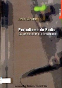 Periodismo de radio : de los estudios al ciberespacio
