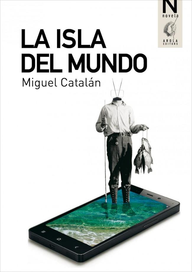 Portada de La Isla del Mundo, novela de Miguel Catalán