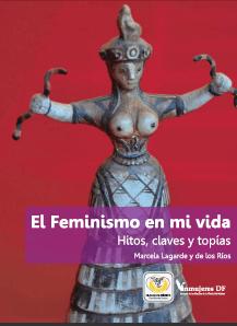 """""""El feminismo en mi vida. Hitos, claves y topías"""" (Horas y horas, 2014), última publicación de Lagarde."""