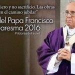 ¡Misericordia quiero! Mensaje del Papa Francisco para la Cuaresma...
