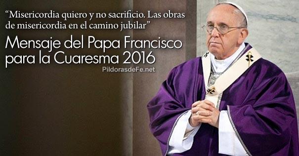 papa-francisco-mensaje-cuaresma-2016-misericordia-quiero-no-sacrificio