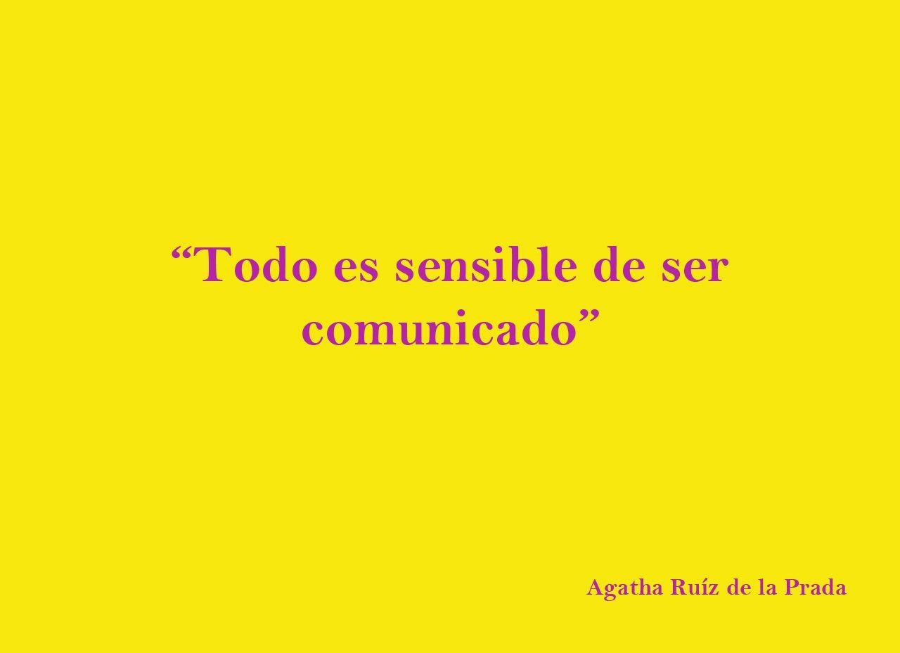 Todo es sensible de ser comunicado